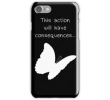 """Life is Strange - """"This action will have consequences..."""" iPhone Case/Skin"""