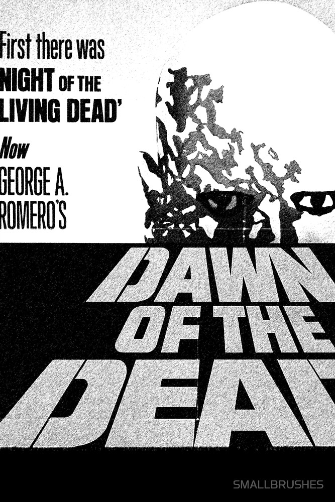 Dawn of the Dead by SMALLBRUSHES