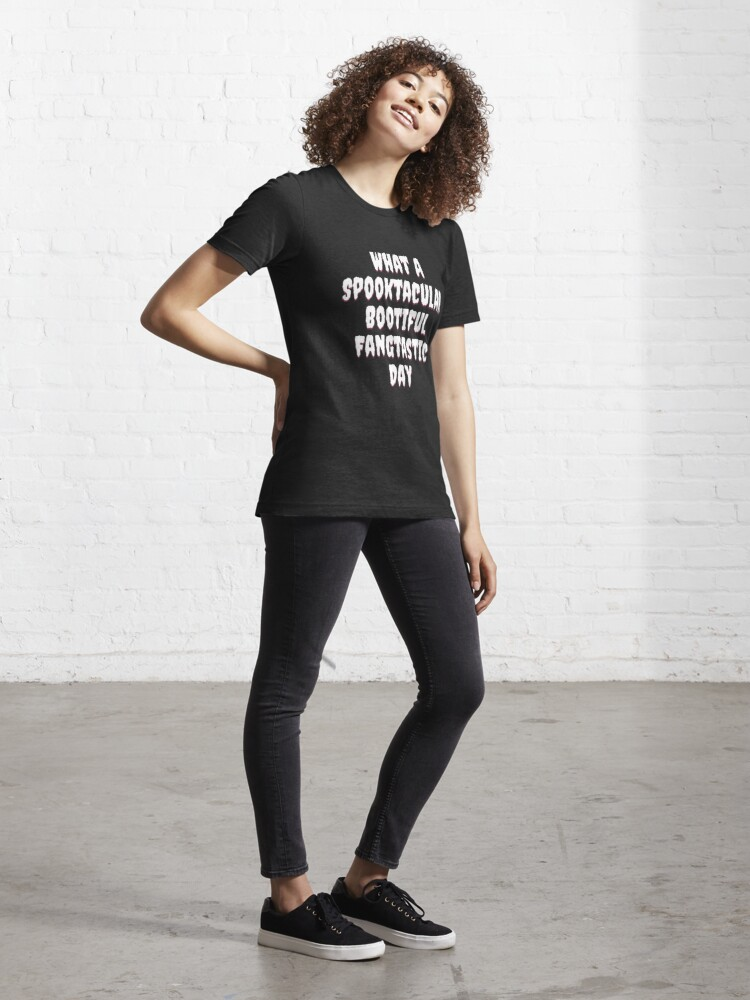 Alternative Ansicht von What A Spooktacular Bootiful Fangtastic Day - Spooktacular Halloween Essential T-Shirt
