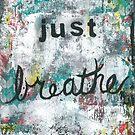 Just Breathe by lonebirdstudio