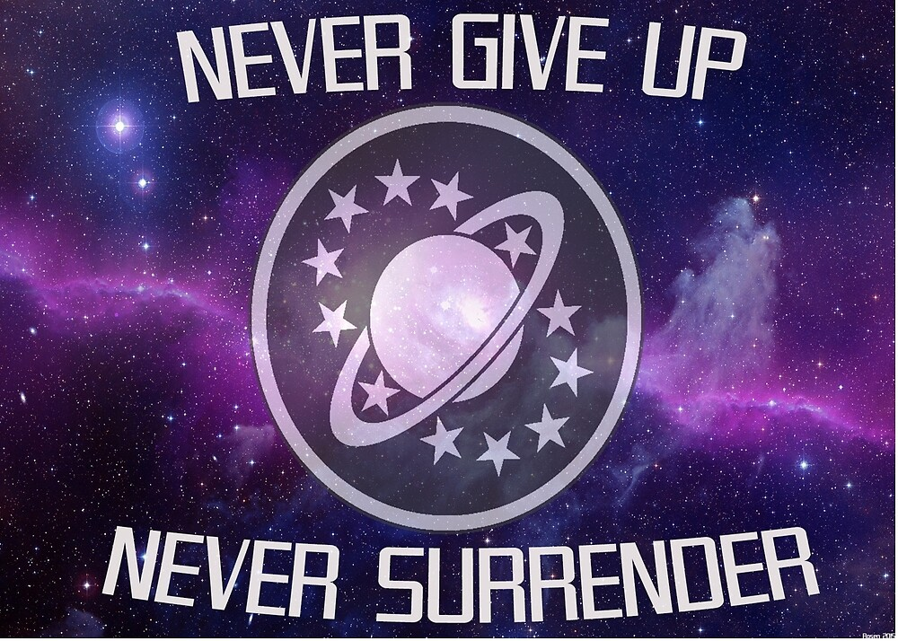 Never Give Up, Never Surrender! The Poster by AcceberNesor