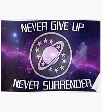 Never Give Up, Never Surrender! The Poster Poster