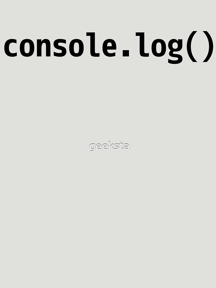 console.log() - JavaScript/Web Developer Black Text Design by geeksta