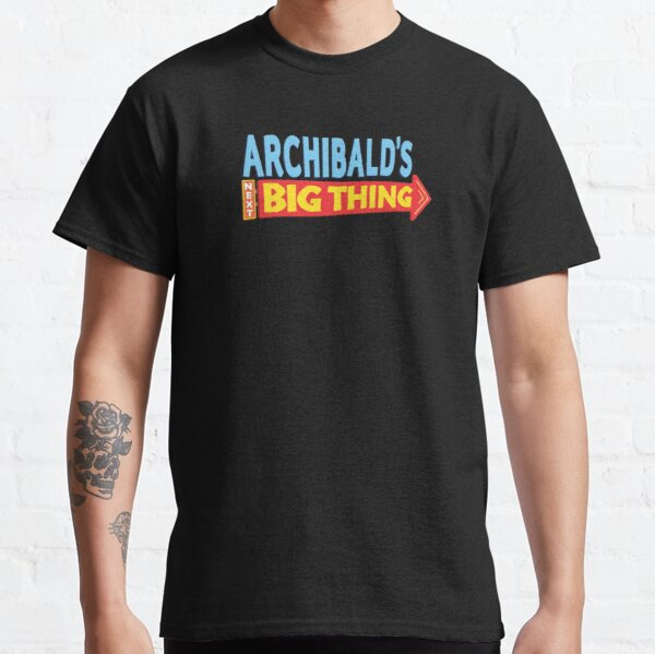 Archibald's Next Big Thing Classic T-Shirt