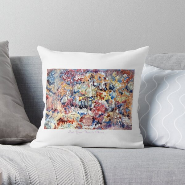 Find Your Place to Bloom. Inspirational design from original oil painting by Pamela Parsons Throw Pillow
