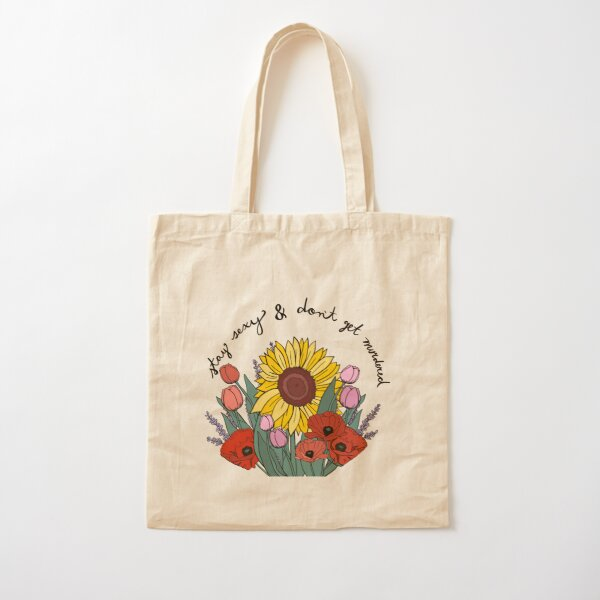 Stay Sexy and Don't Get Murdered Cotton Tote Bag
