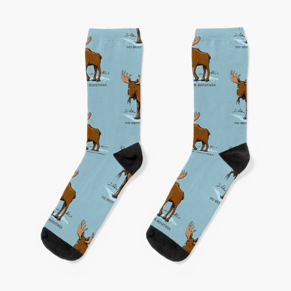 You Must be Moosetaken Socks