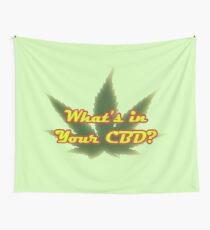 Whats in your CBD? Wall Tapestry