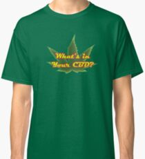 Whats in your CBD? Classic T-Shirt