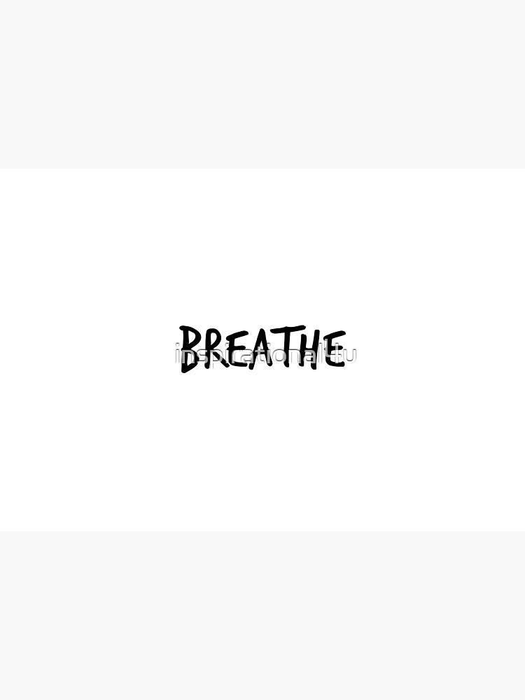 Breathe by inspirational4u