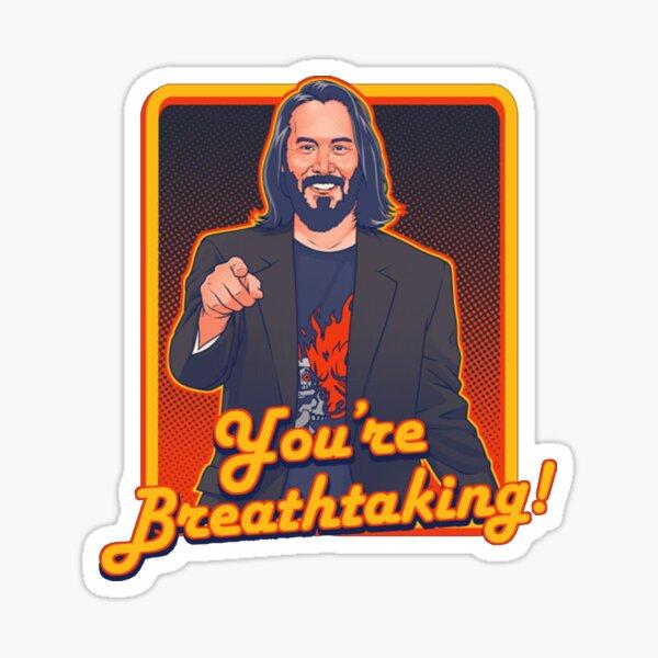 You're Breathtaking! Sticker