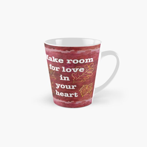 Make Room for Love - Inspiring Quote Tall Mug