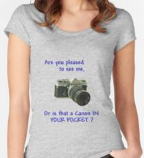 Are you pleased to see me. Canon. Women's Fitted Scoop T-Shirt