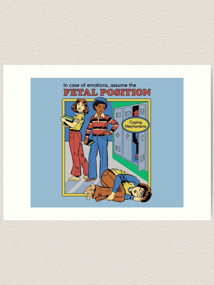 Alternate view of Assume the Fetal Position  Art Print