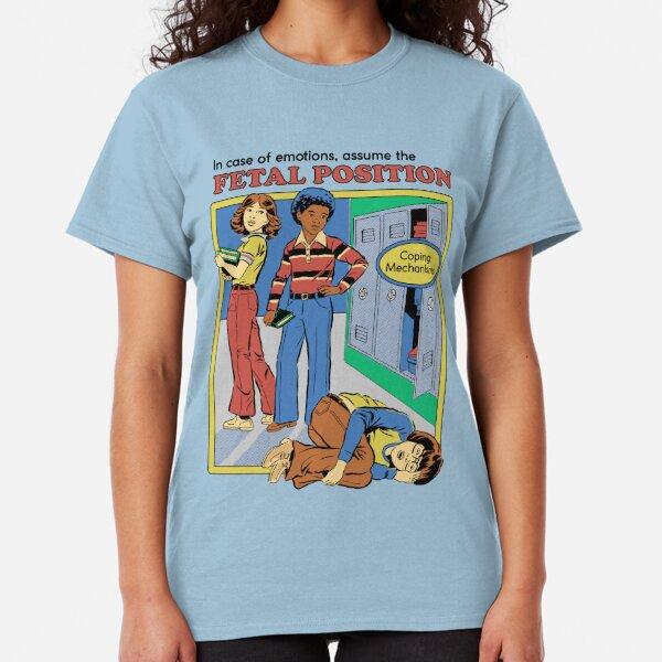 Nehmen Sie die fetale Position ein Classic T-Shirt