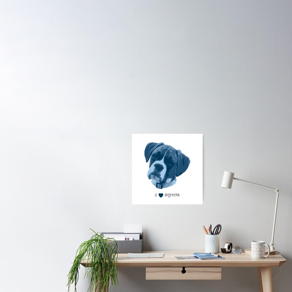 I love my dog - Boxer (Blue) Poster