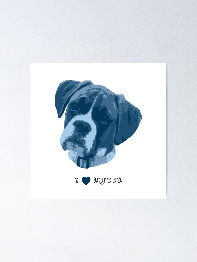 Alternate view of I love my dog - Boxer (Blue) Poster