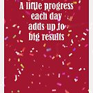 A Little Progress Each Day Red Confetti Design by hurmerinta