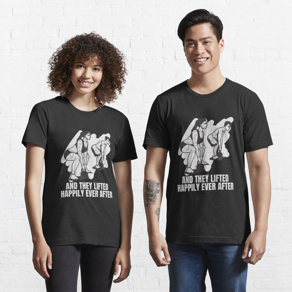 And They Lifted Happily Ever After - Gym Couple Essential T-Shirt
