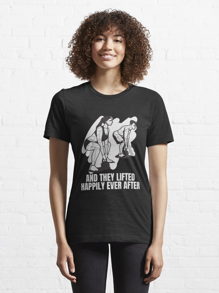 Alternate view of And They Lifted Happily Ever After - Gym Couple Essential T-Shirt