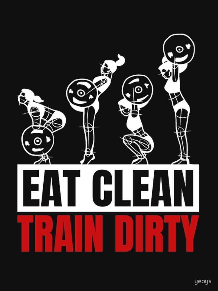 Eat Clean Train Dirty - Vegan Bodybuilding by yeoys