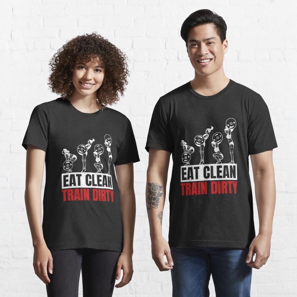 Eat Clean Train Dirty - Vegan Bodybuilding Essential T-Shirt