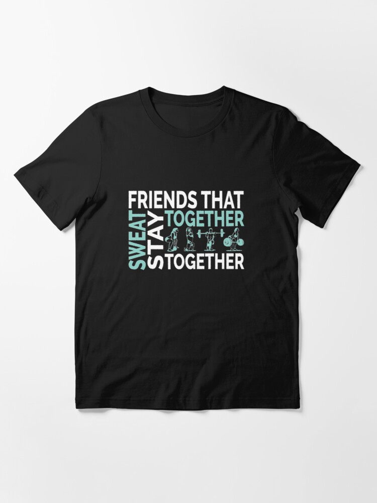 Alternate view of Friends That Sweat Together Stay Together - Gym Couple Essential T-Shirt