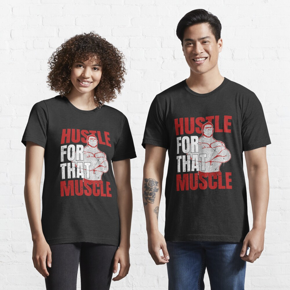 Hustle For That Muscle - Weightlifting Essential T-Shirt