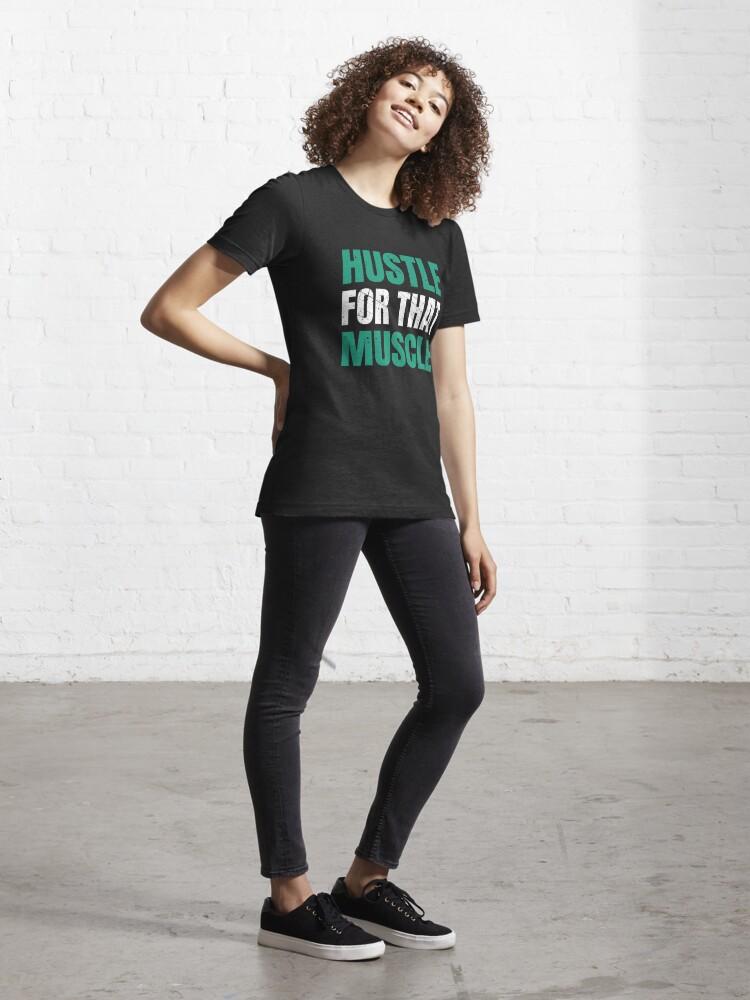T-shirt essentiel ''Hustle For That Muscle - Hustle Muscle': autre vue