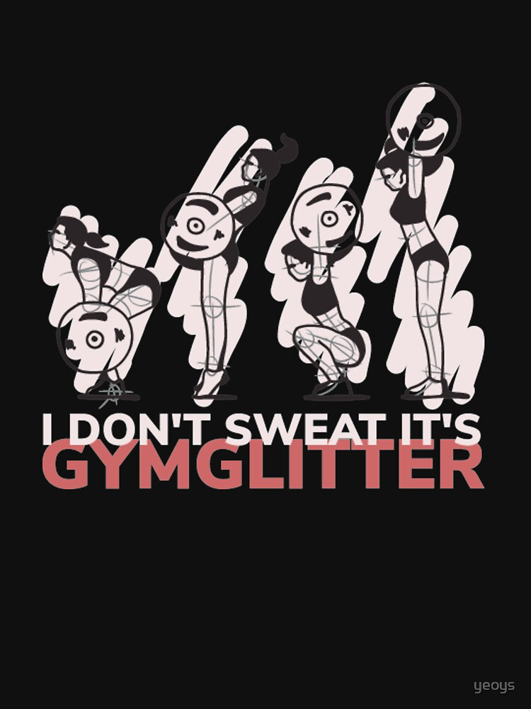 I Don't Sweat It's Gymglitter - Woman Weightlifting by yeoys