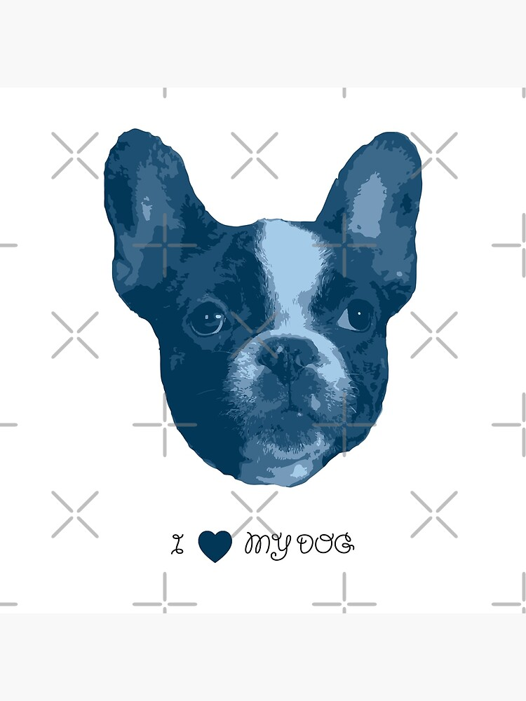 I love my dog - French Bulldog (Blue) by PrintablesP