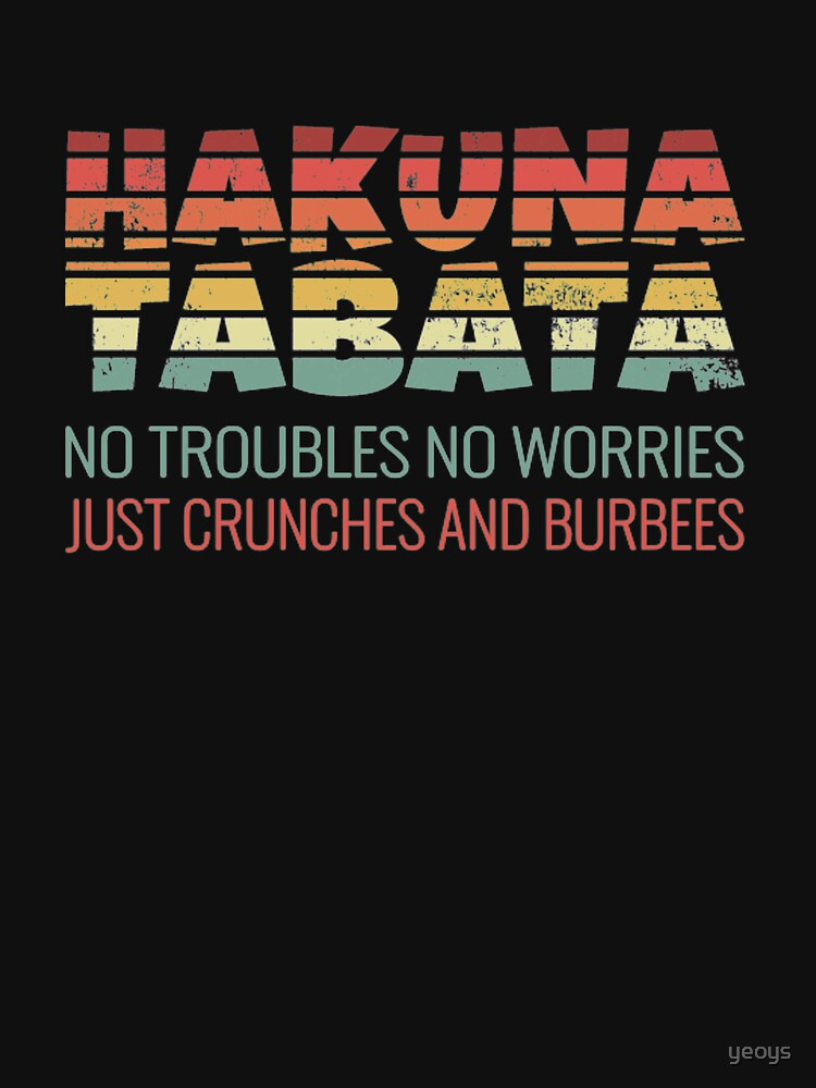Hakuna Tabata Just Crunches And Burbees - Tabata von yeoys