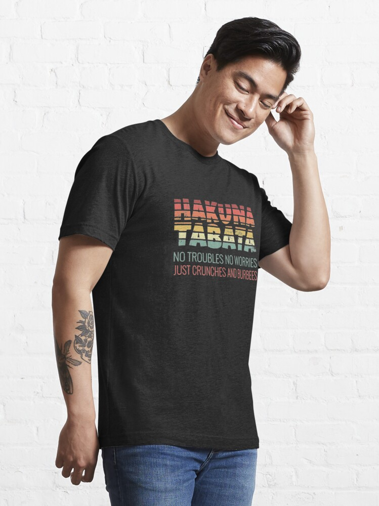 Alternative Ansicht von Hakuna Tabata Just Crunches And Burbees - Tabata Essential T-Shirt