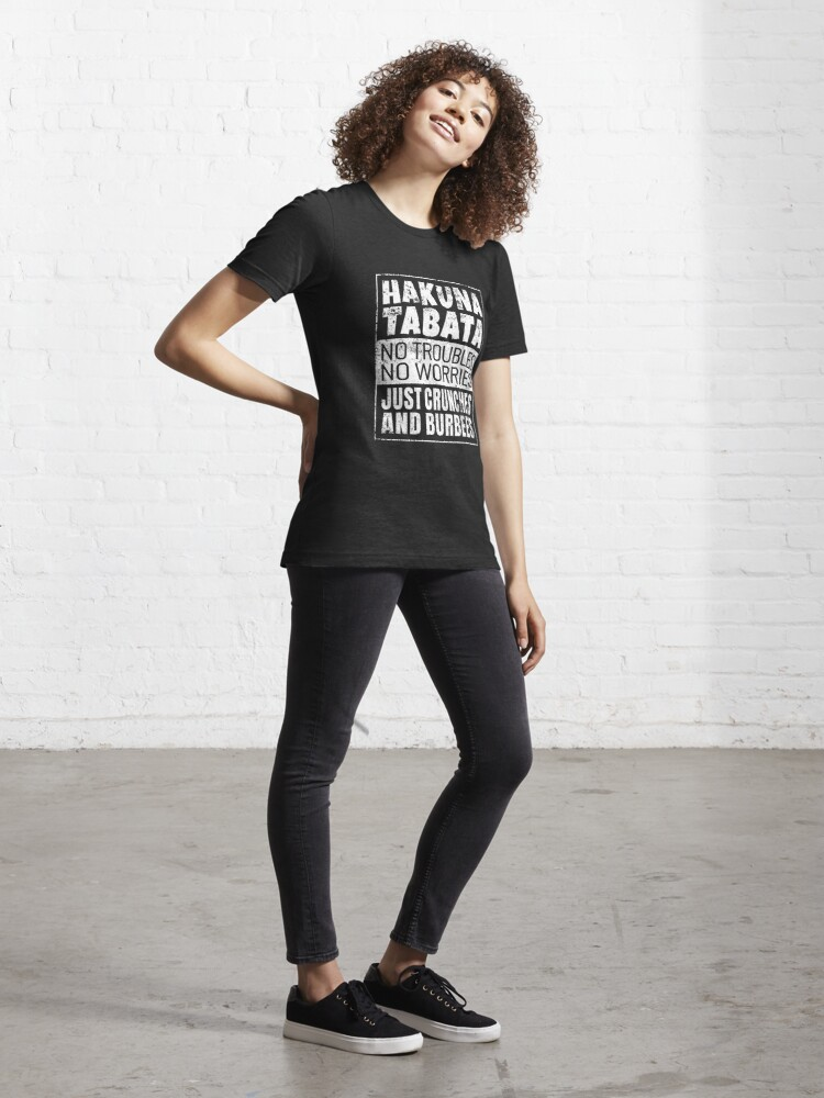 Alternate view of Hakuna Tabata Just Crunches And Burbees - Tabata Essential T-Shirt
