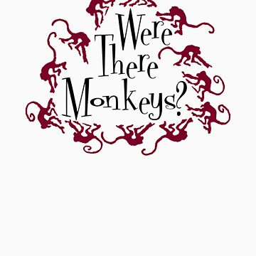 Were there Monkeys? Tee by btsculptor