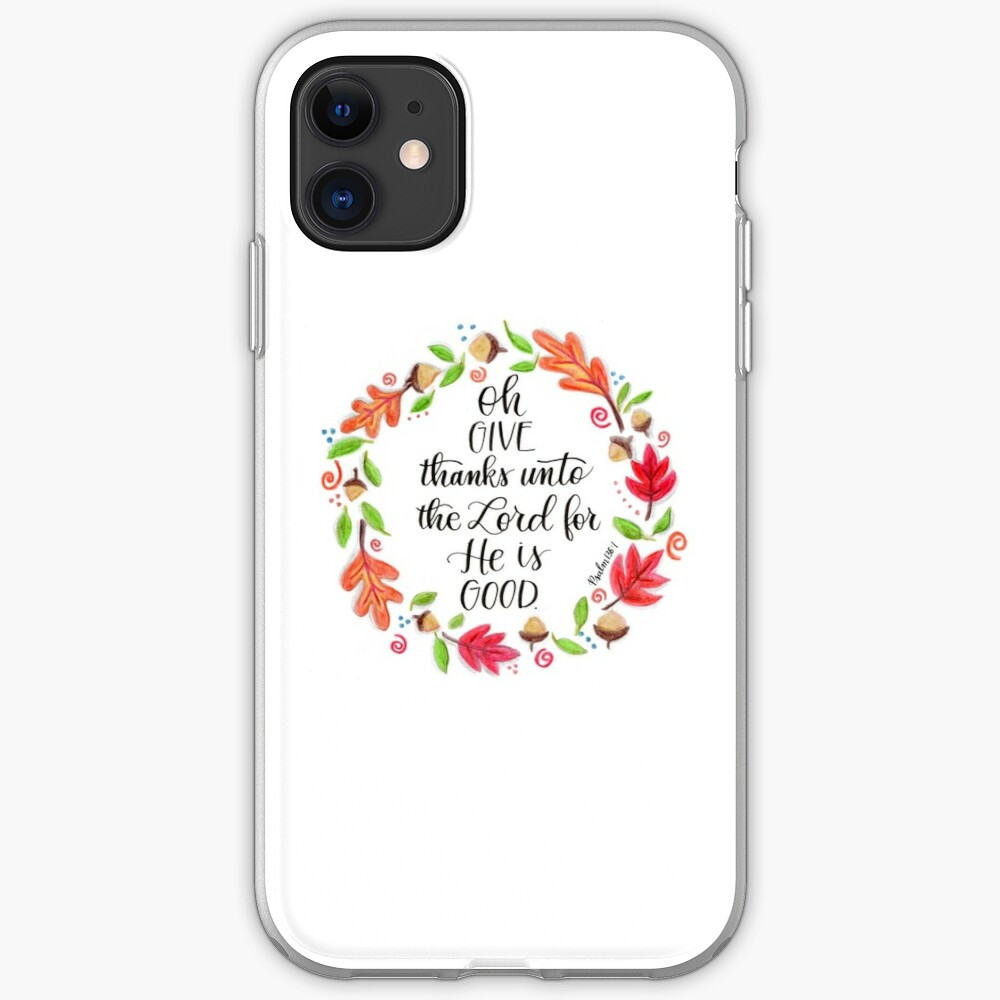 Oh Give Thanks iPhone Soft Case