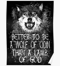 BETTER TO BE A WOLF OF ODIN THAN A LAMB OF GOD (4) Poster