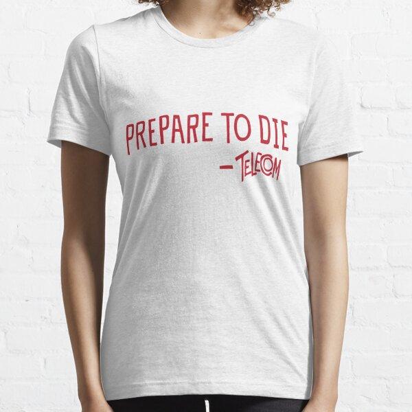 Telecom Prepare To Die Text Essential T-Shirt