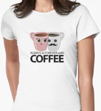 Always & Forever with Coffee T-Shirt