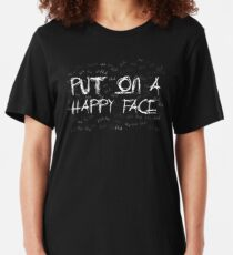Put On A Happy Face Slim Fit T-Shirt