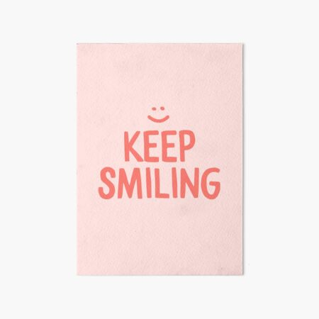 Keep Smiling - Pink Happy Quote Art Board Print
