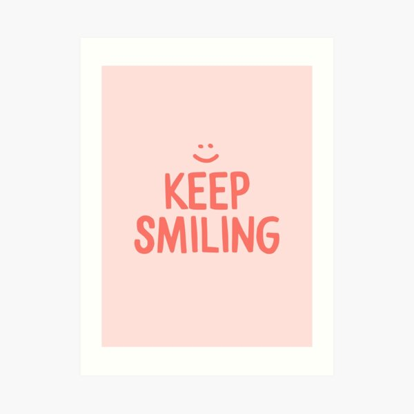 Keep Smiling - Pink Happy Quote Art Print