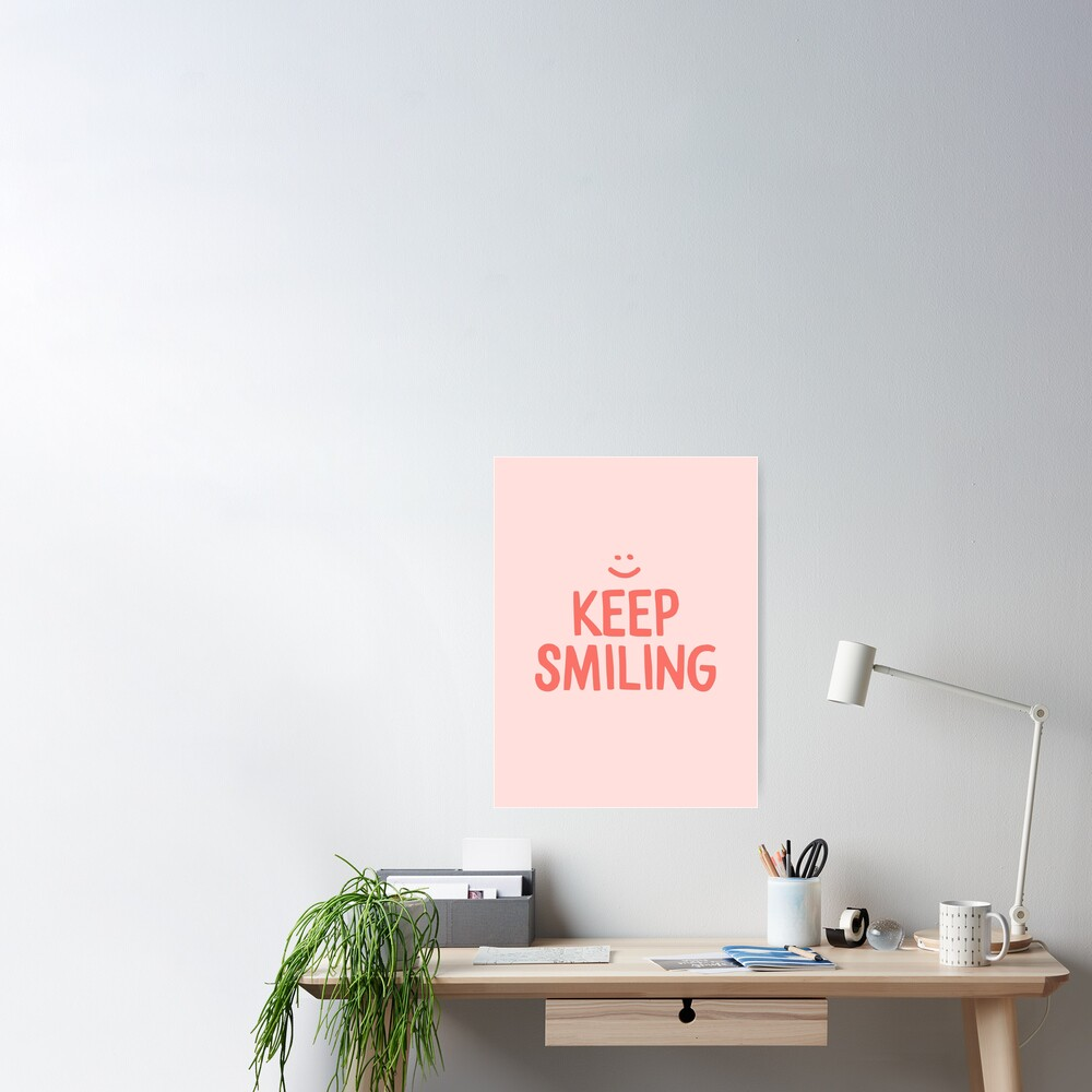 Keep Smiling - Pink Happy Quote Poster