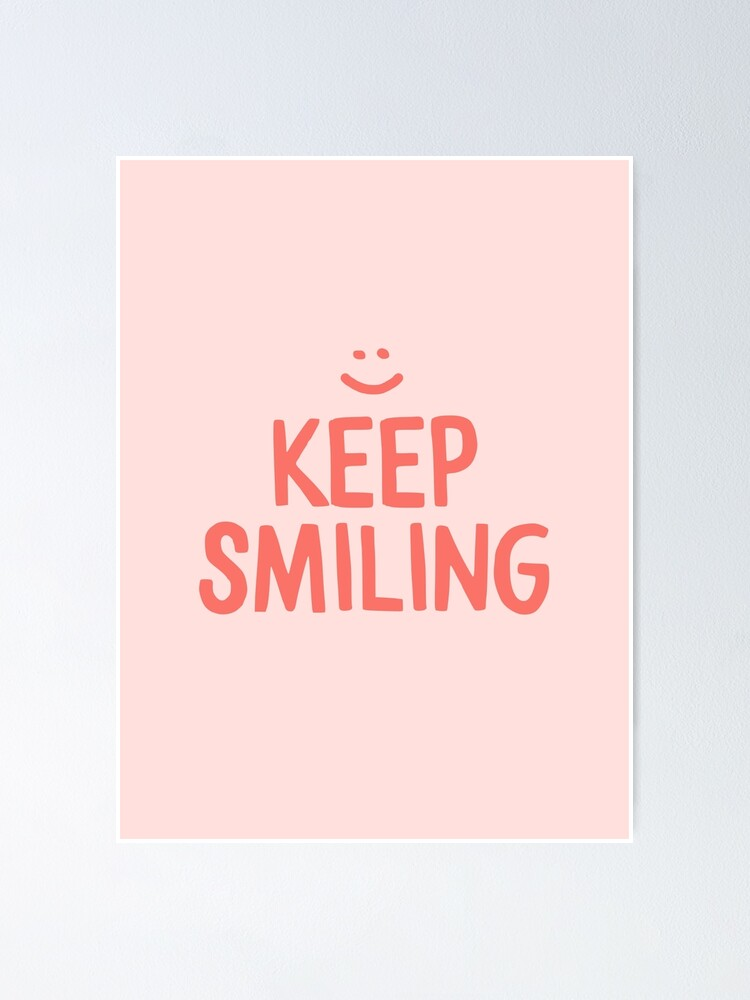 Alternate view of Keep Smiling - Pink Happy Quote Poster