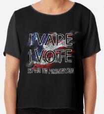 I VAPE I VOTE NO to Prohibition  Chiffon Top