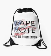 I VAPE I VOTE NO to Prohibition  Drawstring Bag
