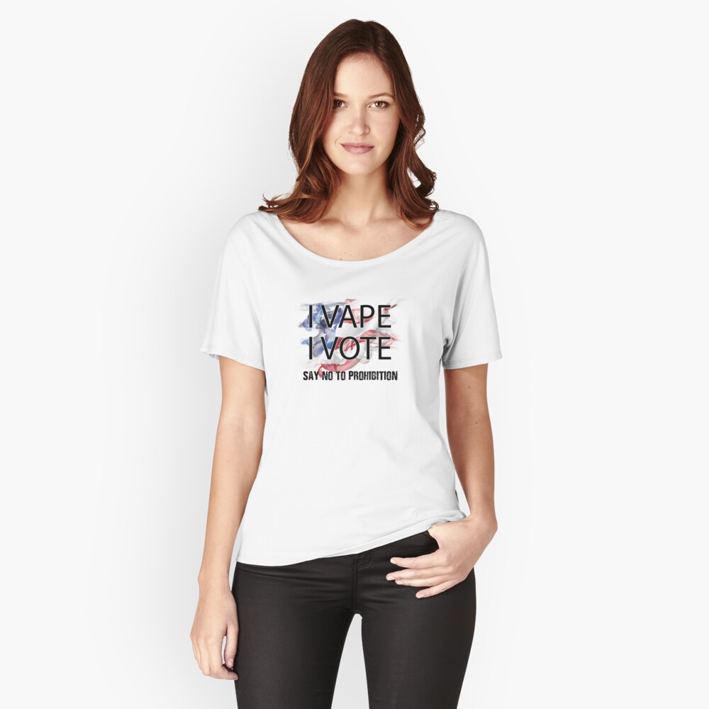 I VAPE I VOTE NO to Prohibition  Relaxed Fit T-Shirt