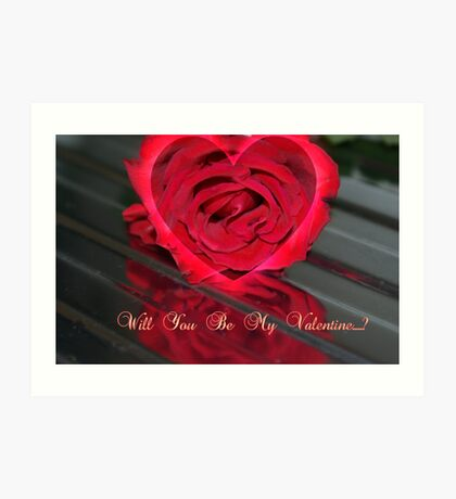 Will You Be My Valentine...? ~ Greeting's Card Art Print