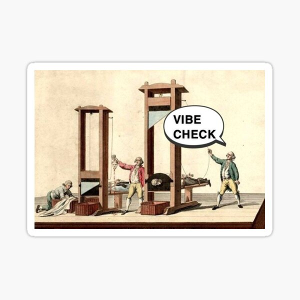 vibe check by guillotine Sticker