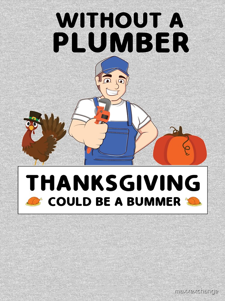Thanksgiving Plumber Men's Novelty Gift. by maxxexchange